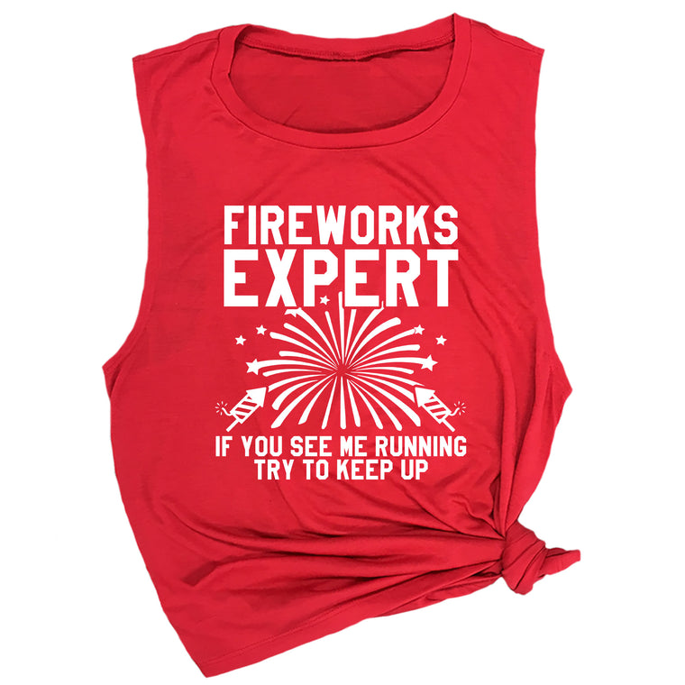 Fireworks Expert If You See My Running, Try to Keep Up Muscle Tee