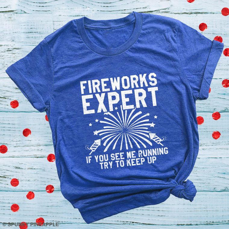 Fireworks Expert If You See Me Running, Try to Keep Up Basic Tee
