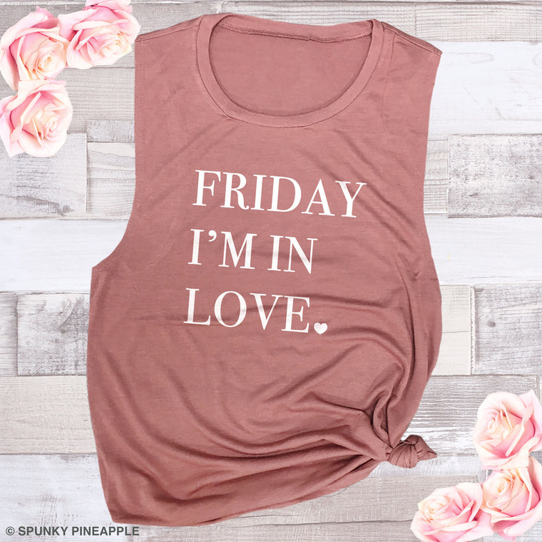 Friday I'm in Love Muscle Tee