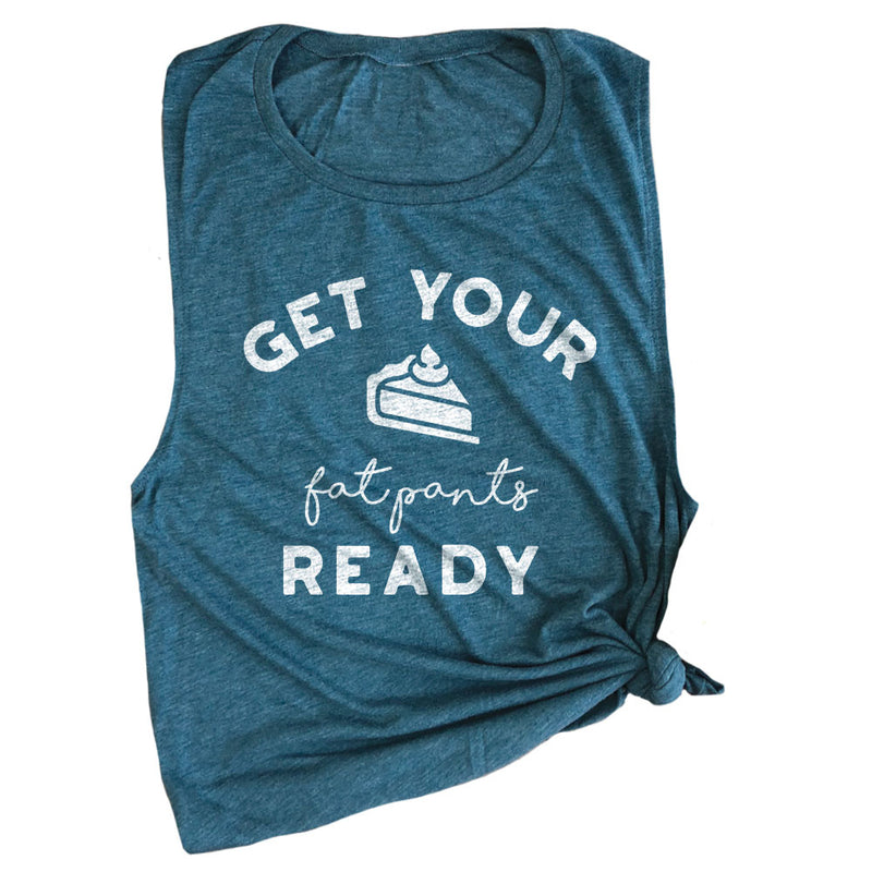 Get Your Fat Pants Ready Muscle Tee