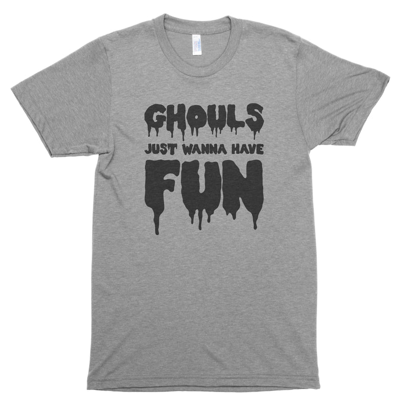 Ghouls Just Wanna Have Fun Premium Unisex T-Shirt