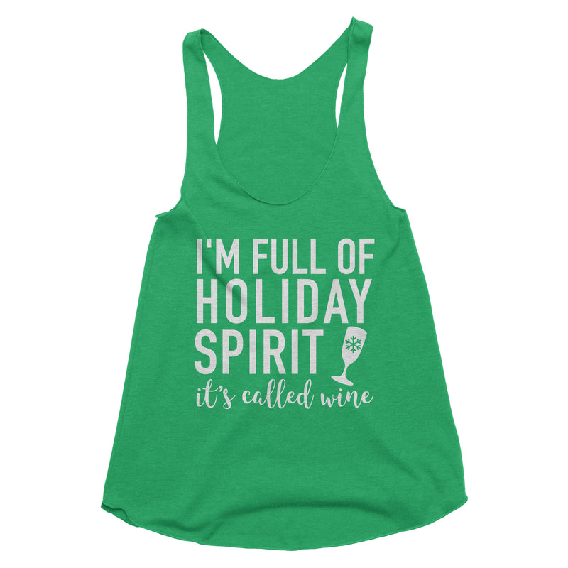 I'm Full of Holiday Spirit It's Called Wine Tank Top