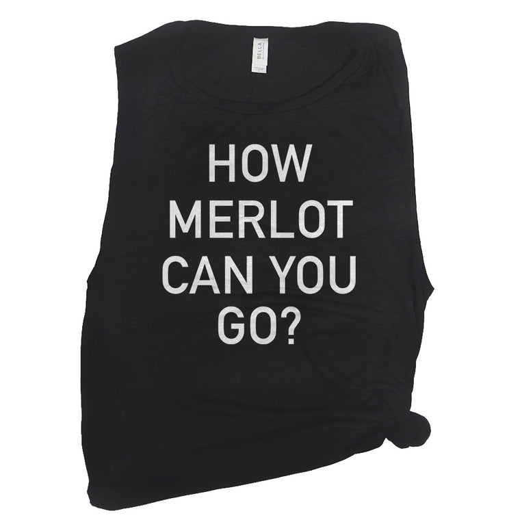 How Merlot Can You Go? Muscle Tee