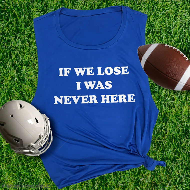 If We Lose I Was Never Here Muscle Tee