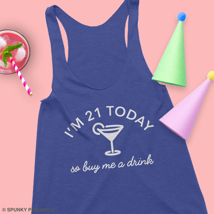 I'm 21 Today so Buy Me a Drink Tank Top