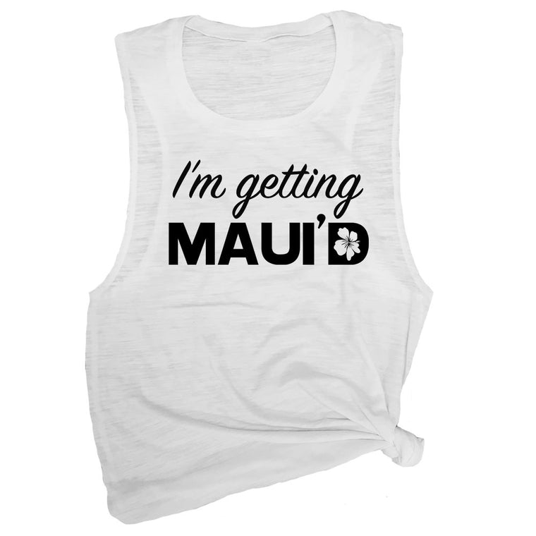 I'm Getting Maui'd Muscle Tee