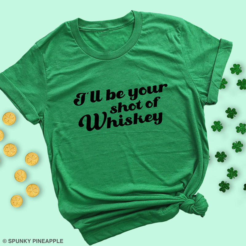 I'll Be Your Shot of Whiskey Premium Unisex T-Shirt