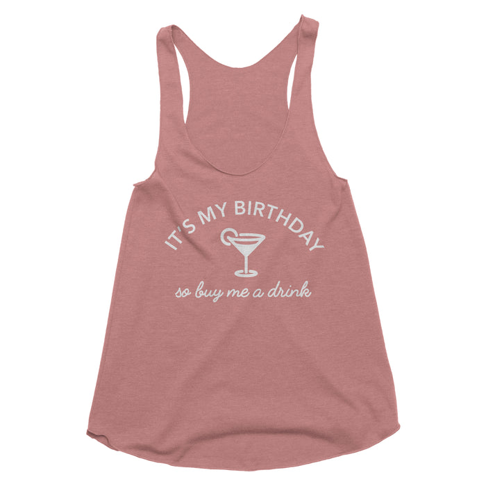 It's My Birthday so Buy Me a Drink Tank Top