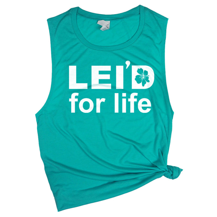 Lei'd for Life Muscle Tee