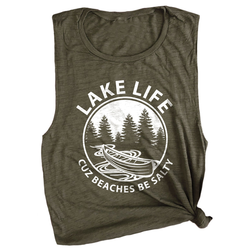 Lake Life Cuz Beaches Be Salty Muscle Tee