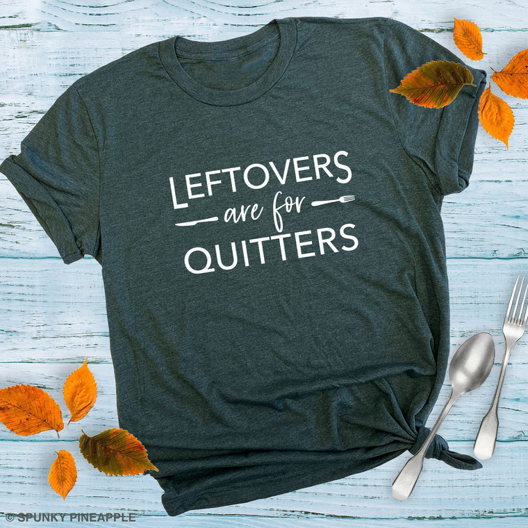 Leftovers are for Quitters Premium Unisex T-Shirt