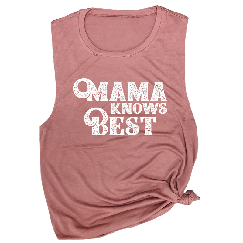 Mama Knows Best Muscle Tee
