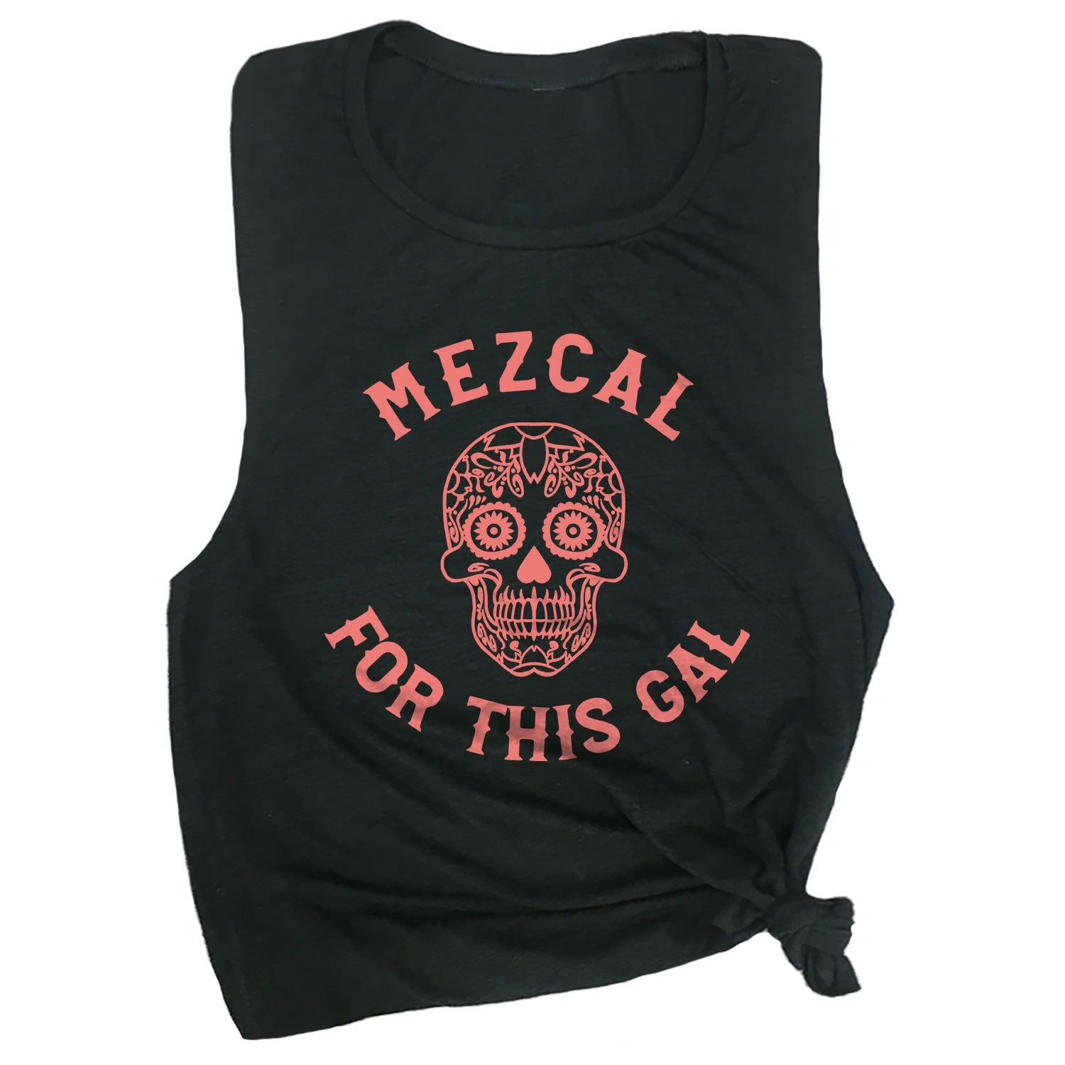 Mezcal for this Gal Muscle Tee