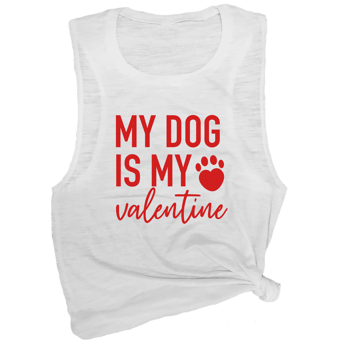 My Dog is My Valentine Muscle Tee