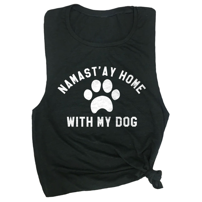 Namast'ay Home with My Dog Muscle Tee