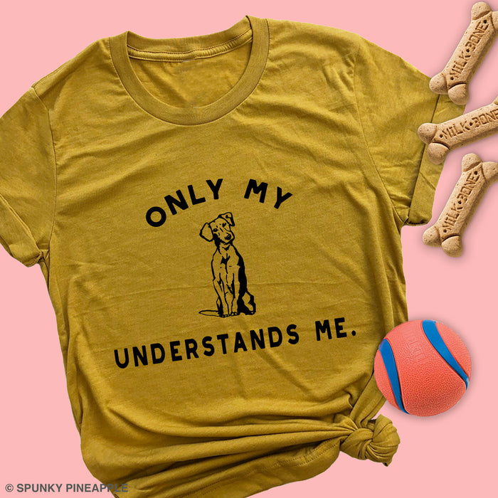 Only My Dog Understands Me Premium Unisex T-Shirt