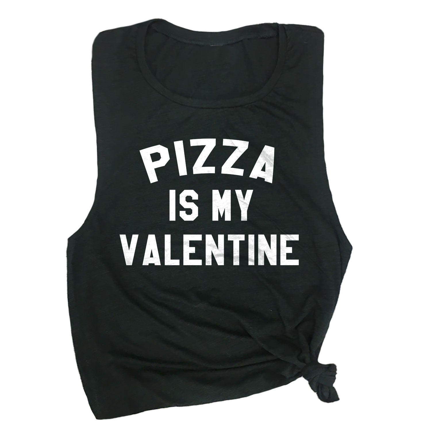 Pizza is My Valentine Muscle Tee
