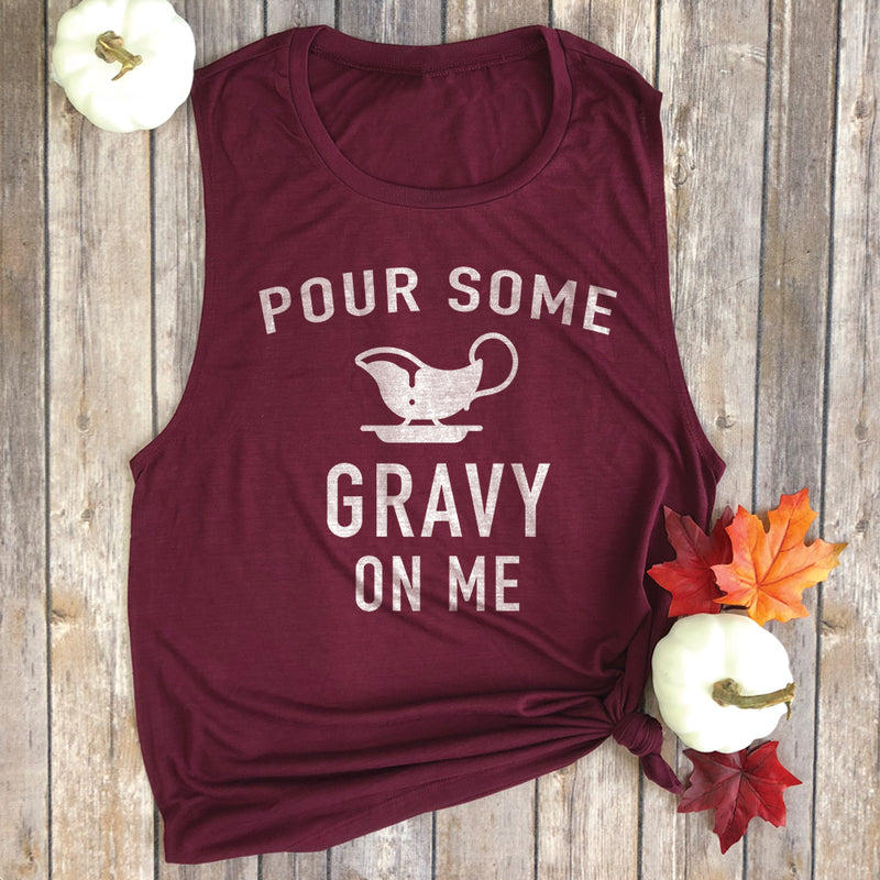Pour Some Gravy on Me Muscle Tee