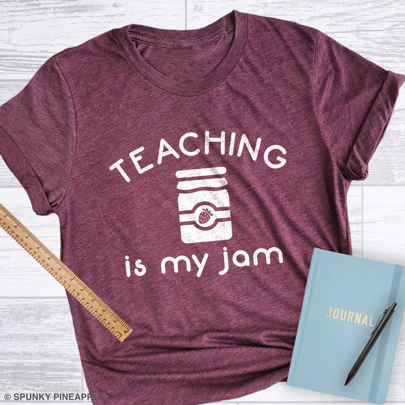Teaching Is My Jam (Jelly Jar) Shirt for Teachers