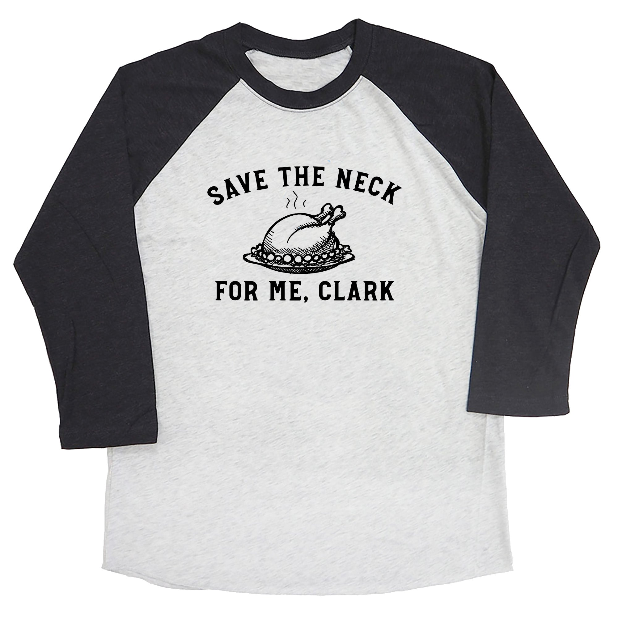 Save The Neck For Me, Clark Raglan Tee