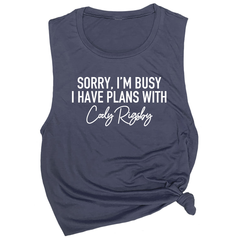 Sorry, I'm Busy I have Plans with Cody Rigsby Muscle Tee