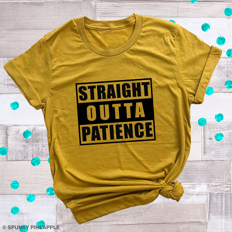Straight Outta Patience Basic Tee