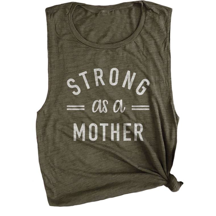 Strong as a Mother Muscle Tee