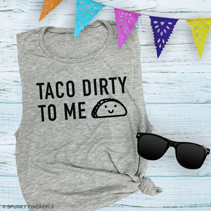 Taco Dirty to Me Muscle Tee