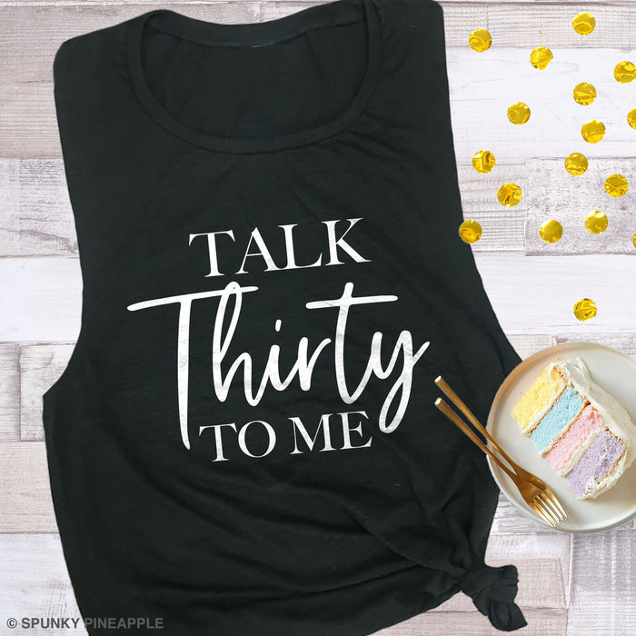 Talk Thirty to Me Muscle Tee