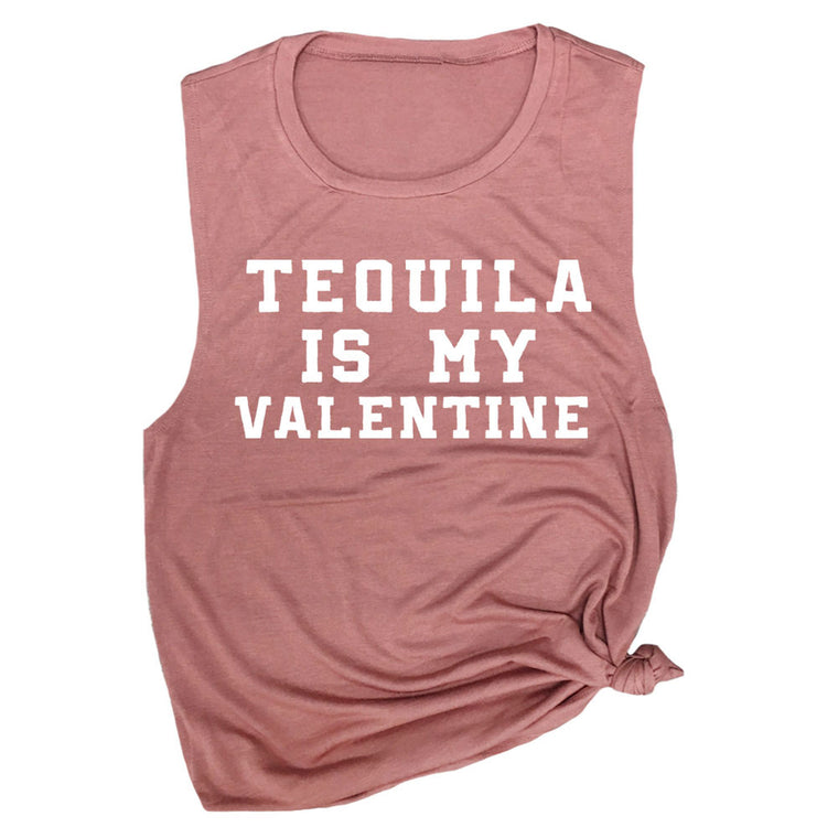 Tequila is My Valentine Muscle Tee