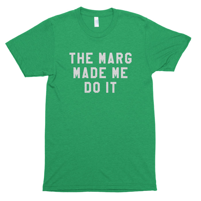 The Marg Made Me Do It Premium Unisex T-Shirt