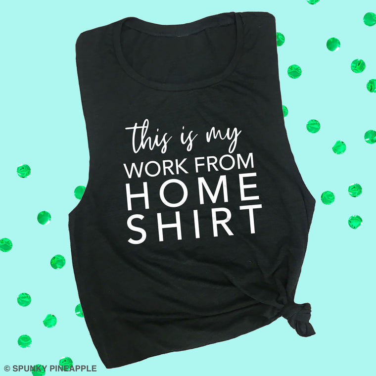 This is My Work from Home Shirt Muscle Tee