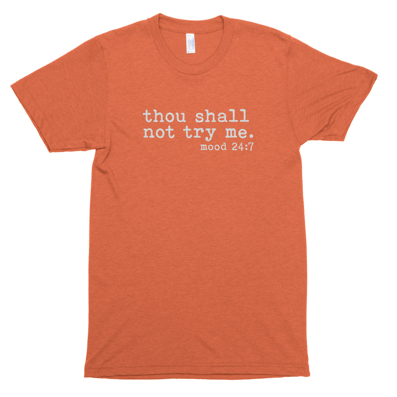 Thou Shall Not Try Me Mood 24/7 Premium Unisex T-Shirt
