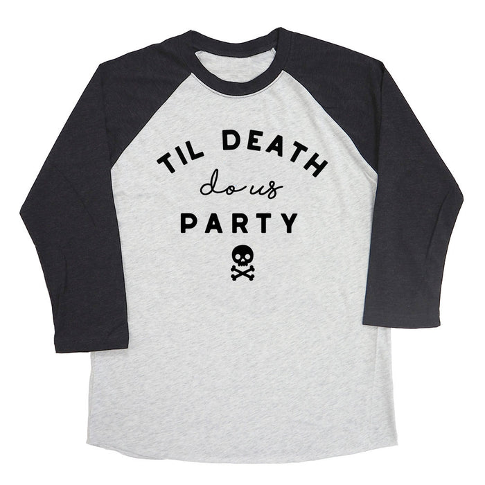 Til Death Do Us Party Raglan Tee