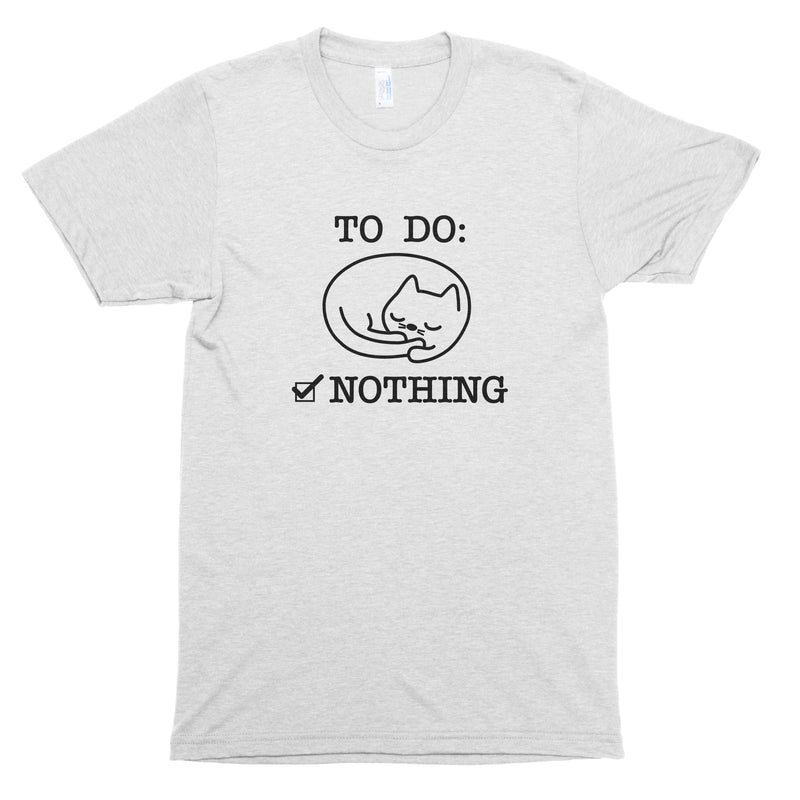To Do: Nothing Premium Unisex T-Shirt