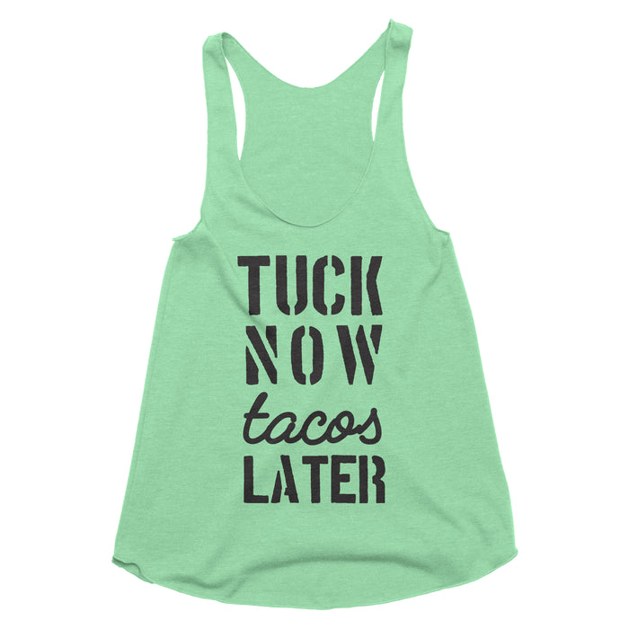 Tuck Now Tacos Later Tank Top