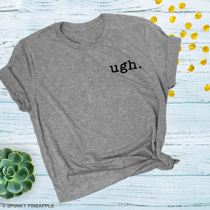 Ugh. Funny T-shirts for Women