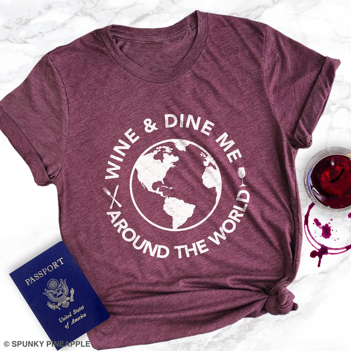 Wine & Dine Me Around The World Women's Food and Wine Festival Epcot Shirt