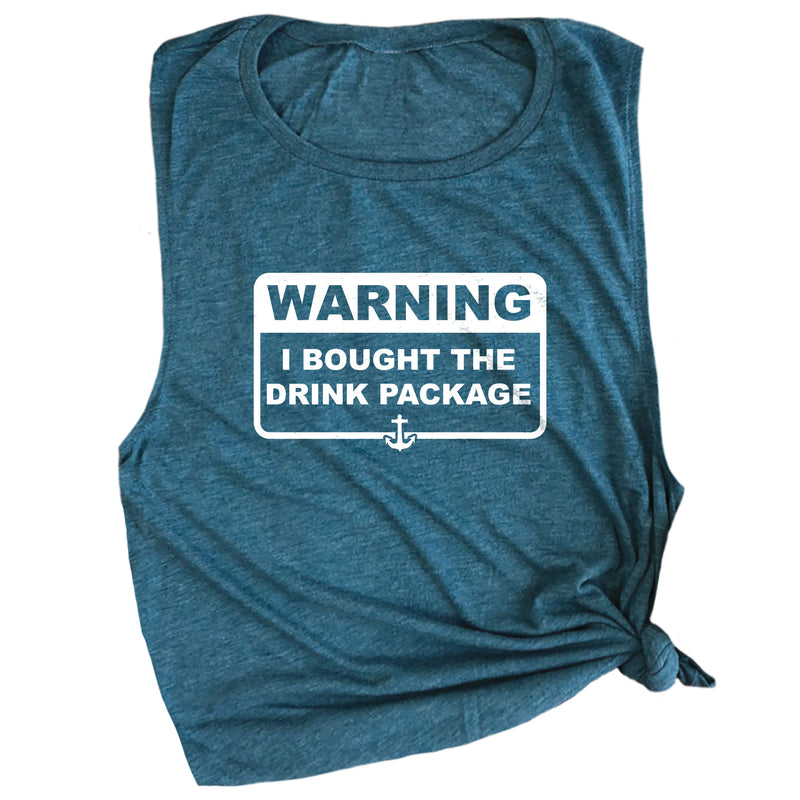 Warning I Bought the Drink Package Muscle Tee