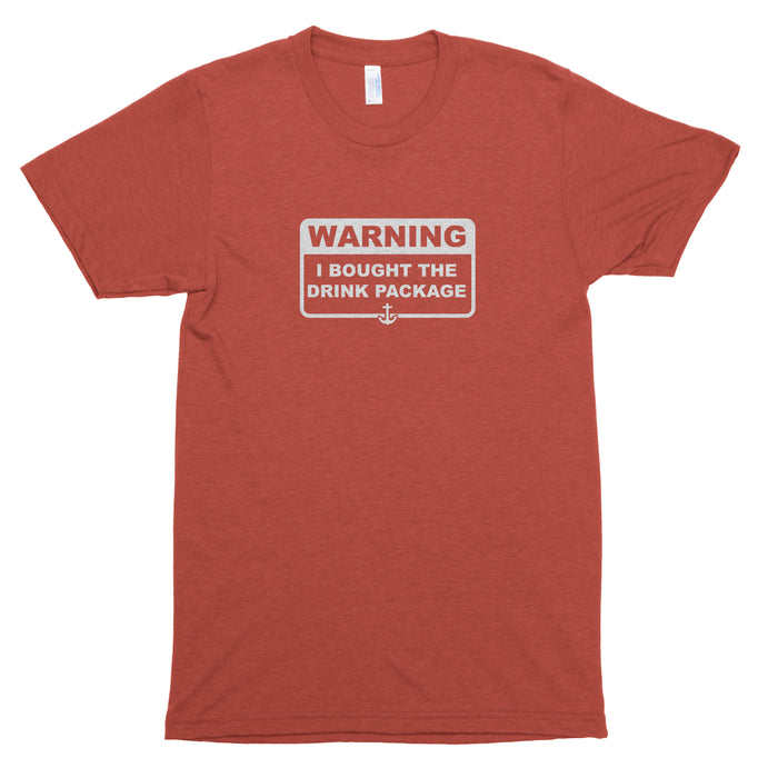 Warning I Bought the Drink Package Premium Unisex T-Shirt