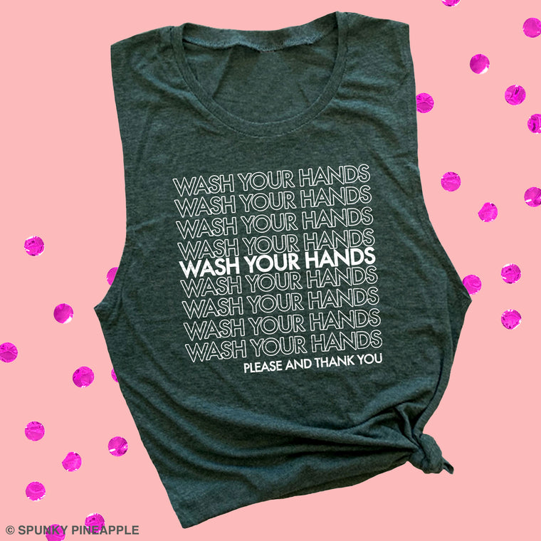 Wash Your Hands Please and Thank You Muscle Tee