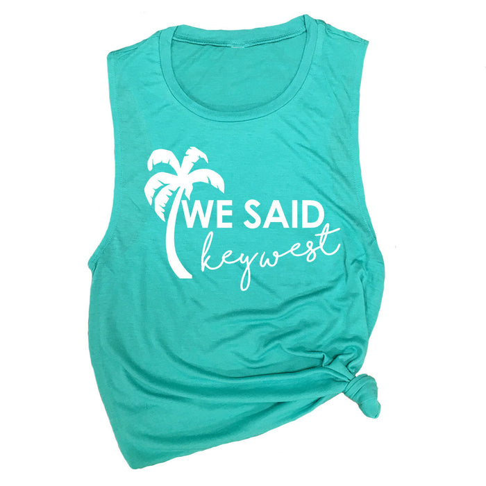 We Said Key West Muscle Tee