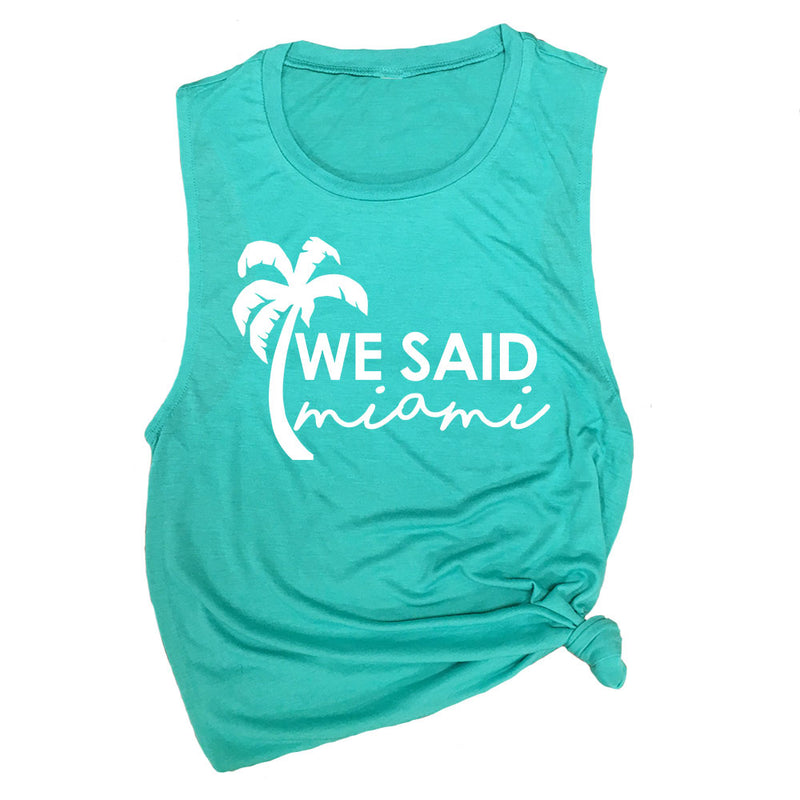 We Said Miami Muscle Tee