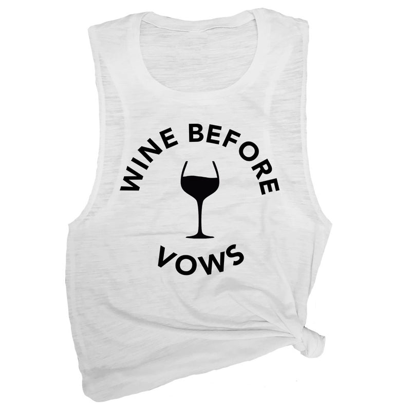 Wine Before Vows Muscle Tee
