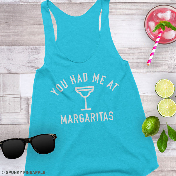 You Had Me at Margaritas Tank Top