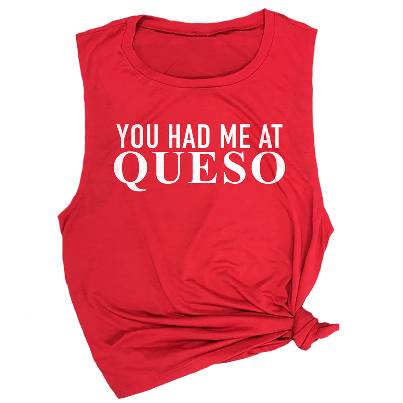 You Had Me at Queso Muscle Tee