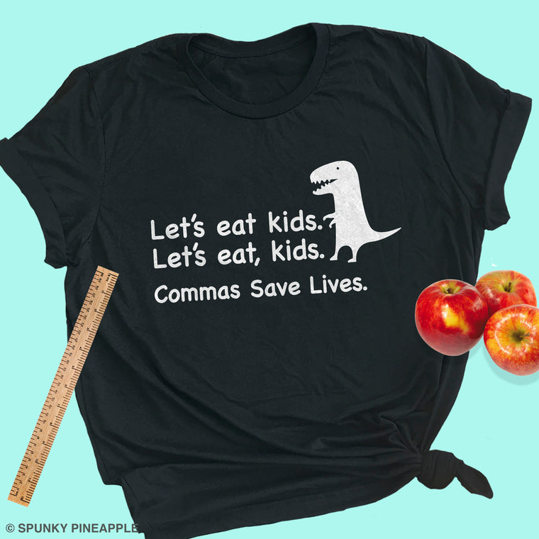 Let's eat Kids. Let's eat, kids. Commas Save Lives. Premium Unisex T-Shirt