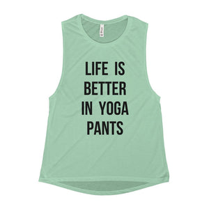Life Is Better In Yoga Pants Tank Top - White