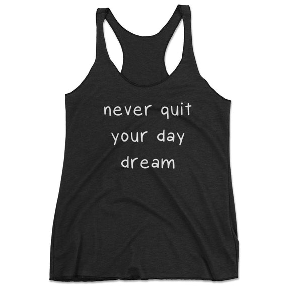 Never Quit Your Day Dream Tank Top, womens yoga tank, workout motivation tank, black