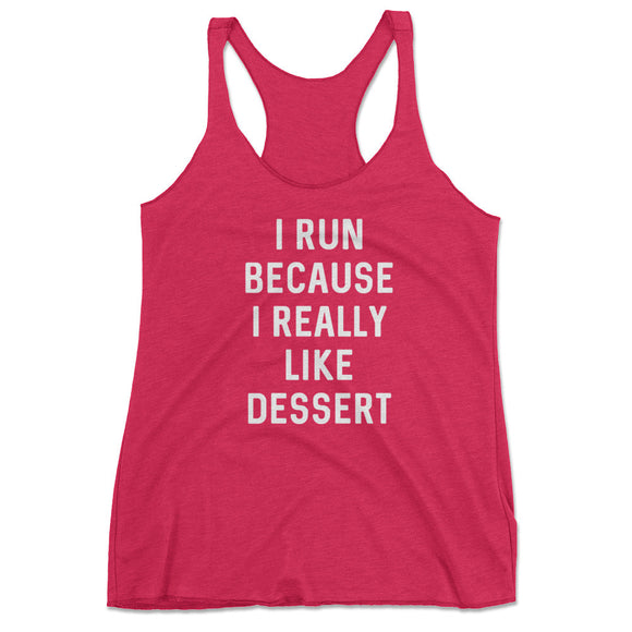Women's I Run Because I Really Like Dessert Funny Running Tank Top - Pink